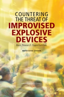 Countering the Threat of Improvised Explosive Devices : Basic Research Opportunities: Abbreviated Version, PDF eBook