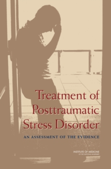 Treatment of Posttraumatic Stress Disorder : An Assessment of the Evidence, PDF eBook