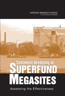 Sediment Dredging at Superfund Megasites : Assessing the Effectiveness, PDF eBook
