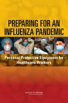 Preparing for an Influenza Pandemic : Personal Protective Equipment for Healthcare Workers, PDF eBook