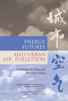 Energy Futures and Urban Air Pollution : Challenges for China and the United States, PDF eBook
