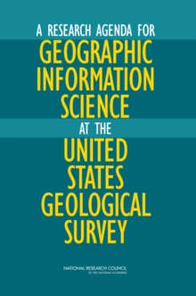 A Research Agenda for Geographic Information Science at the United States Geological Survey, PDF eBook