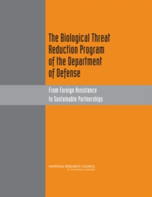 The Biological Threat Reduction Program of the Department of Defense : From Foreign Assistance to Sustainable Partnerships, PDF eBook