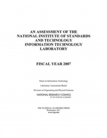 An Assessment of the National Institute of Standards and Technology Information Technology Laboratory : Fiscal Year 2007, PDF eBook