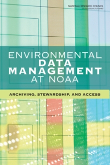 Environmental Data Management at NOAA : Archiving, Stewardship, and Access, PDF eBook