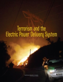 Terrorism and the Electric Power Delivery System, PDF eBook