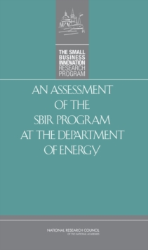 An Assessment of the SBIR Program at the Department of Energy, PDF eBook