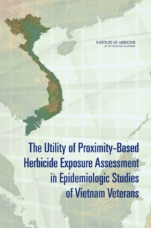 The Utility of Proximity-Based Herbicide Exposure Assessment in Epidemiologic Studies of Vietnam Veterans, PDF eBook