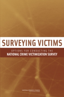 Surveying Victims : Options for Conducting the National Crime Victimization Survey, PDF eBook