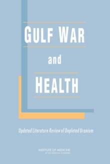 Gulf War and Health : Updated Literature Review of Depleted Uranium, PDF eBook