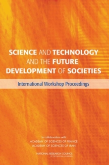 Science and Technology and the Future Development of Societies : International Workshop Proceedings, PDF eBook
