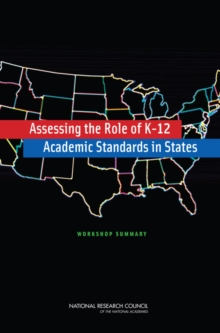 Assessing the Role of K-12 Academic Standards in States : Workshop Summary, PDF eBook