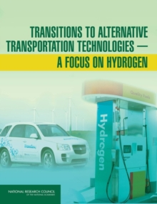 Transitions to Alternative Transportation Technologies : A Focus on Hydrogen, PDF eBook