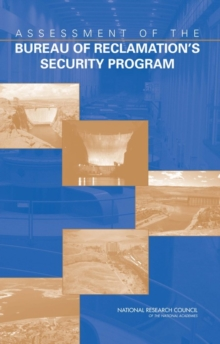 Assessment of the Bureau of Reclamation's Security Program, PDF eBook