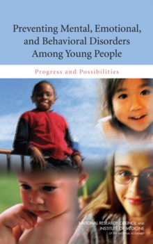 Preventing Mental, Emotional, and Behavioral Disorders Among Young People : Progress and Possibilities, Hardback Book