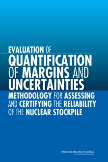 Evaluation of Quantification of Margins and Uncertainties Methodology for Assessing and Certifying the Reliability of the Nuclear Stockpile, PDF eBook