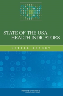 State of the USA Health Indicators : Letter Report, PDF eBook