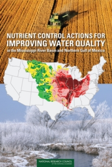Nutrient Control Actions for Improving Water Quality in the Mississippi River Basin and Northern Gulf of Mexico, PDF eBook