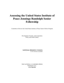 Assessing the United States Institute of Peace Jennings Randolph Senior Fellowship, PDF eBook