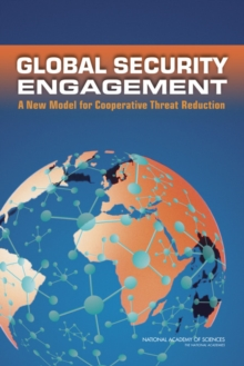 Global Security Engagement : A New Model for Cooperative Threat Reduction, PDF eBook