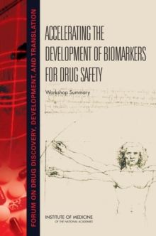 Accelerating the Development of Biomarkers for Drug Safety : Workshop Summary, PDF eBook