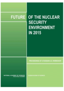 Future of the Nuclear Security Environment in 2015 : Proceedings of a Russian-U.S. Workshop, PDF eBook