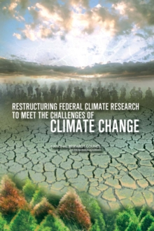 Restructuring Federal Climate Research to Meet the Challenges of Climate Change, PDF eBook