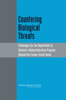 Countering Biological Threats : Challenges for the Department of Defense's Nonproliferation Program Beyond the Former Soviet Union, PDF eBook