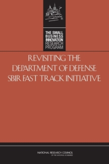 Revisiting the Department of Defense SBIR Fast Track Initiative, PDF eBook