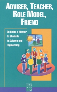 Adviser, Teacher, Role Model, Friend : On Being a Mentor to Students in Science and Engineering, EPUB eBook
