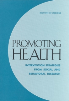Promoting Health : Intervention Strategies from Social and Behavioral Research, EPUB eBook