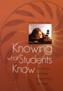 Knowing What Students Know : The Science and Design of Educational Assessment, EPUB eBook