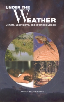 Under the Weather : Climate, Ecosystems, and Infectious Disease, EPUB eBook