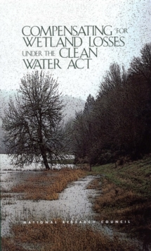 Compensating for Wetland Losses Under the Clean Water Act, EPUB eBook