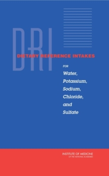 Dietary Reference Intakes for Water, Potassium, Sodium, Chloride, and Sulfate, EPUB eBook