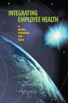 Integrating Employee Health : A Model Program for NASA, EPUB eBook