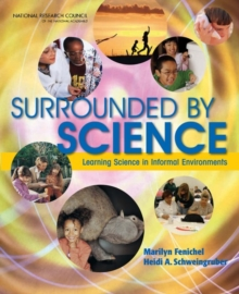 Surrounded by Science : Learning Science in Informal Environments, PDF eBook