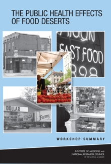 The Public Health Effects of Food Deserts : Workshop Summary, PDF eBook