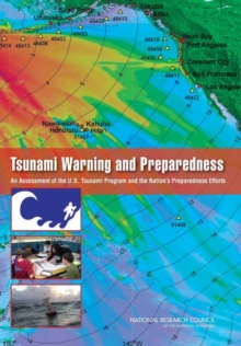 Tsunami Warning and Preparedness : An Assessment of the U.S. Tsunami Program and the Nation's Preparedness Efforts, PDF eBook