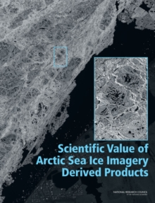 Scientific Value of Arctic Sea Ice Imagery Derived Products, PDF eBook