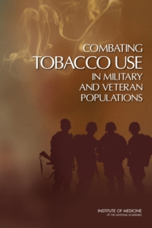 Combating Tobacco Use in Military and Veteran Populations, PDF eBook