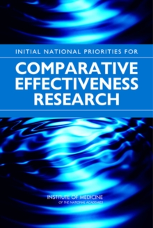 Initial National Priorities for Comparative Effectiveness Research, PDF eBook