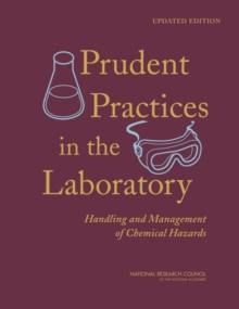 Prudent Practices in the Laboratory : Handling and Management of Chemical Hazards, Updated Version, PDF eBook