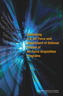 Optimizing U.S. Air Force and Department of Defense Review of Air Force Acquisition Programs, PDF eBook