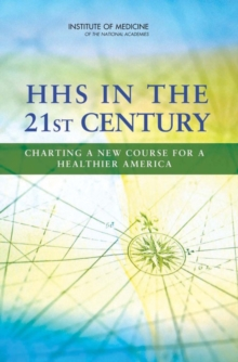 HHS in the 21st Century : Charting a New Course for a Healthier America, EPUB eBook