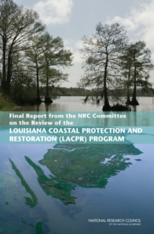 Final Report from the NRC Committee on the Review of the Louisiana Coastal Protection and Restoration (LACPR) Program, PDF eBook