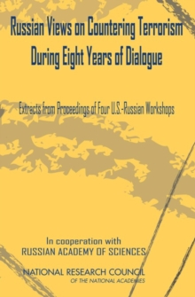 Russian Views on Countering Terrorism During Eight Years of Dialogue : Extracts from Proceedings of Four U.S.-Russian Workshops, EPUB eBook