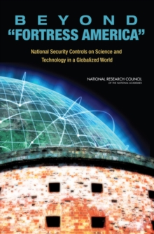Beyond 'Fortress America' : National Security Controls on Science and Technology in a Globalized World, EPUB eBook