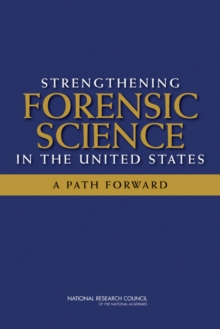 Strengthening Forensic Science in the United States : A Path Forward, EPUB eBook