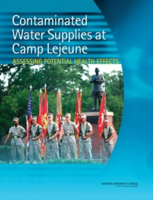 Contaminated Water Supplies at Camp Lejeune : Assessing Potential Health Effects, EPUB eBook